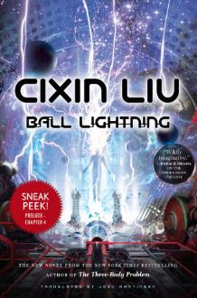 Ball Lightning Sneak Peek by Liu Cixin, Joel Martinsen, Cixin Liu
