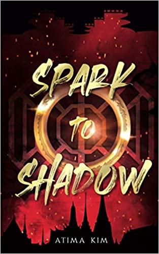 Spark to Shadow by Atima Kim