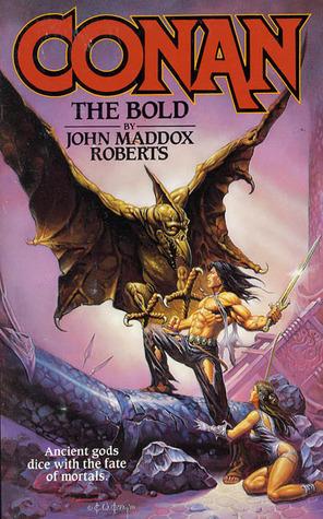 Conan the Bold by John Maddox Roberts