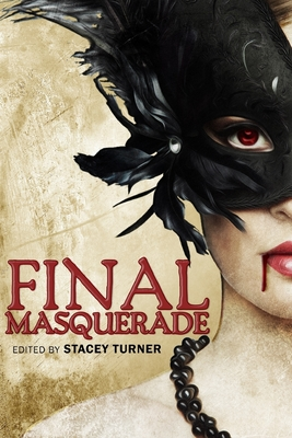 Final Masquerade by Lycan Valley Press