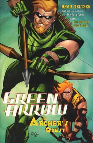 Green Arrow, Vol. 3: The Archer's Quest by Ande Parks, Phil Hester, Brad Meltzer
