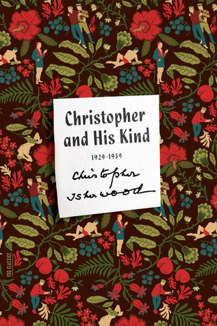 Christopher and His Kind: A Memoir, 1929-1939 by Christopher Isherwood