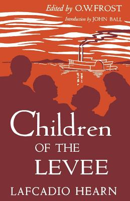 Children of the Levee by Lafcadio Hearn