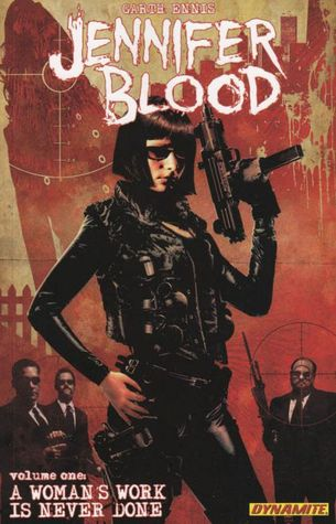 Jennifer Blood, Volume One: A Woman's Work is Never Done by Adriano Batista, Kewbar Baal, Garth Ennis, Marcos Marz