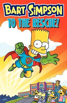 Bart Simpson to the Rescue! by Matt Groening