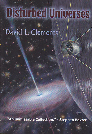 Disturbed Universes by David L. Clements