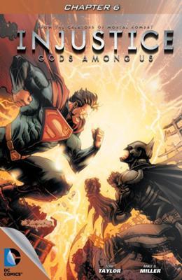 Injustice: Gods Among Us (Digital Edition) #6 by Jheremy Raapack, Alejandro Sanchez, Tom Taylor, Mike S. Miller