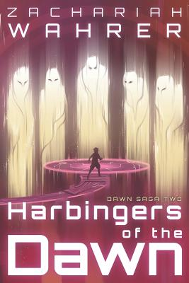Harbingers of the Dawn by Zachariah Wahrer