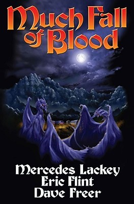 Much Fall of Blood by Mercedes Lackey, Dave Freer, Eric Flint