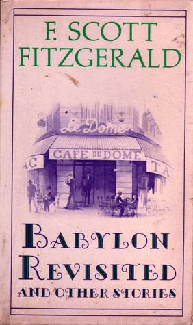 Babylon Revisted and Other Stories by F. Scott Fitzgerald