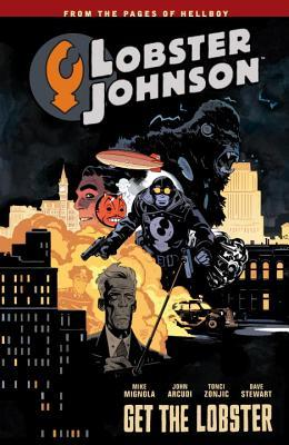 Lobster Johnson, Vol. 4: Get the Lobster by Mike Mignola, Tonci Zonjic, John Arcudi
