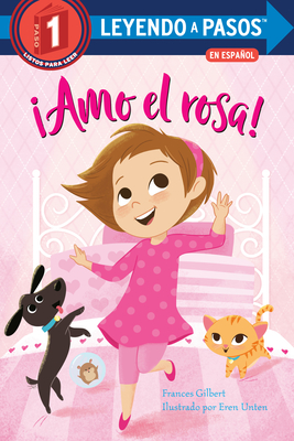 ¡amo El Rosa! (I Love Pink Spanish Edition) by Frances Gilbert