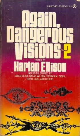 Again, Dangerous Visions 2 by Harlan Ellison