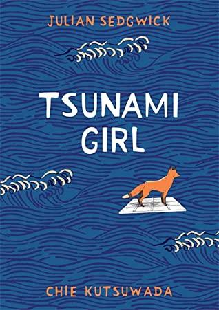 Tsunami Girl by Julian Sedgwick, Chie Kusuwada
