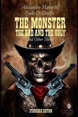 The Monster, the Bad and the Ugly by Paolo Di Orazio