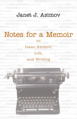Notes for a Memoir: On Isaac Asimov, Life, and Writing by Janet Asimov