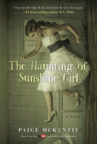 The Haunting of Sunshine Girl by Paige McKenzie, Alyssa B. Sheinmel