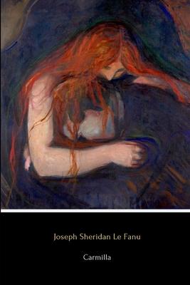 Carmilla (Annotated) by Joseph Sheridan Le Fanu