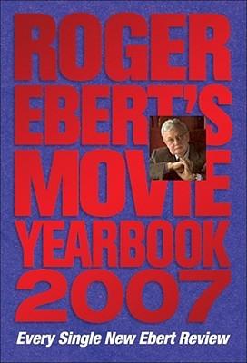 Roger Ebert's Movie Yearbook 2007 by Roger Ebert