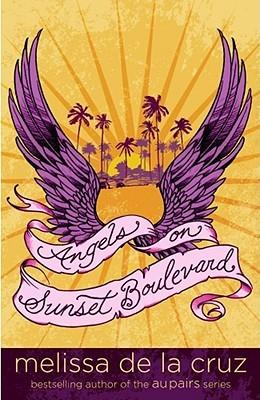 Angels on Sunset Boulevard by Melissa de la Cruz