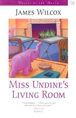 Miss Undine's Living Room by James Wilcox