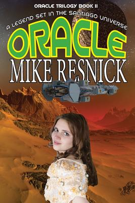 Oracle (Oracle Trilogy Book 2) by Mike Resnick