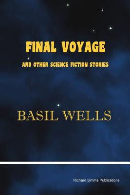 Final Voyage and Other Science Fiction Stories by Basil Wells