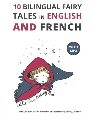 10 Bilingual Fairy Tales in French and English: Improve your French or English reading and listening comprehension skills by Charles Perrault