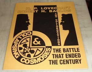 The Battle that Ended the Century / Collapsing Cosmos by Robert H. Barlow, H.P. Lovecraft