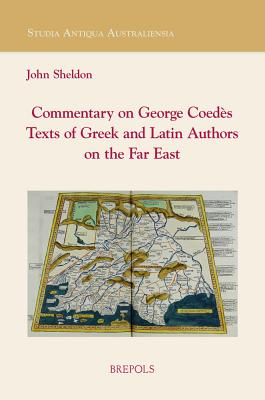 SAA 05 Commentary on George Coedes' Texts of Greek and Latin Authors on the Far East by John Sheldon