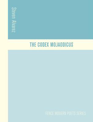 The Codex Mojaodicus by Steven Alvarez