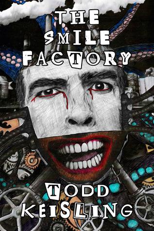 The Smile Factory by Todd Keisling, Luke Spooner