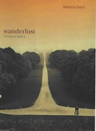 Wanderlust: A History of Walking by Rebecca Solnit