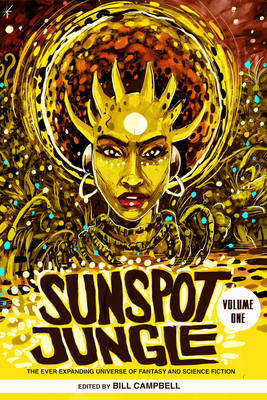 Sunspot Jungle: The Ever Expanding Universe of Fantasy and Science Fiction by