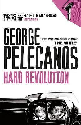 Hard Revolution by George Pelecanos