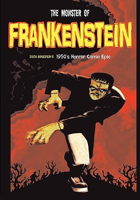 The Monster of Frankenstein by David Jacobs, Alicia Jo Rabins Edwards, Dick Briefer