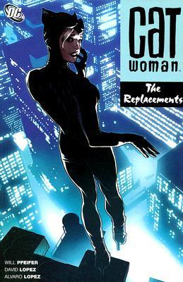 Catwoman, Vol. 5: The Replacements by Álvaro López, Will Pfeifer, David López