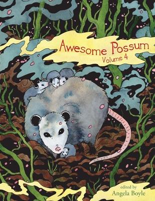 Awesome 'Possum 4 by Angela Roseann Boyle