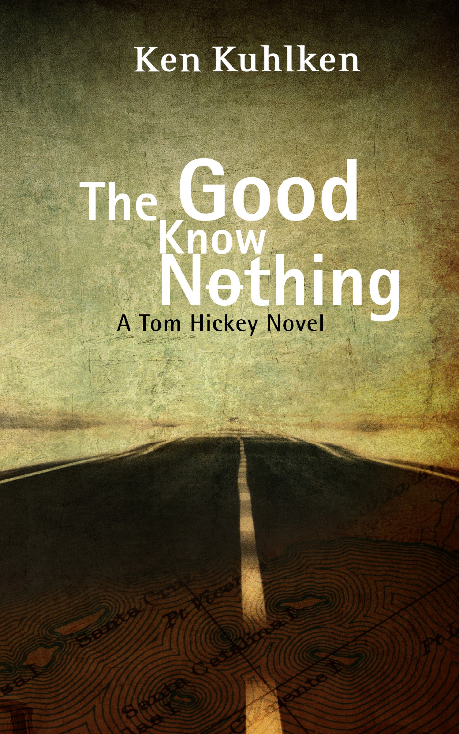 The Good Know Nothing by Ken Kuhlken