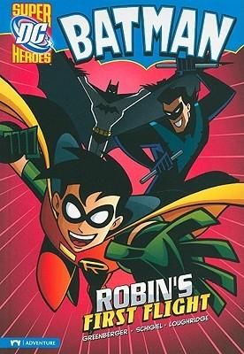 Batman: Robin's First Flight by Robert Greenberger, Gregg Schigiel, Lee Loughridge