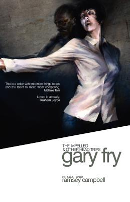 The Impelled and Other Head Trips by Gary Fry