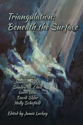 Triangulation: Beneath the Surface by Jamie Lackey