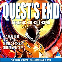 Quest's End: A Classic Scifi Collection by Basil Wells, Anthony Pelcher, Thomas H. Knight, Ray Bradbury