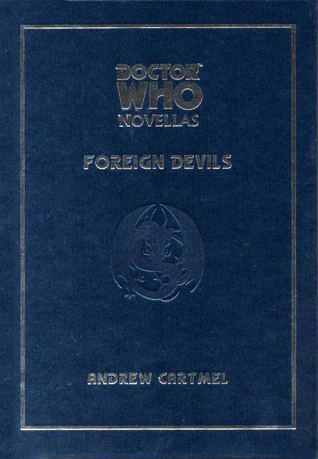 Doctor Who: Foreign Devils by Andrew Cartmel