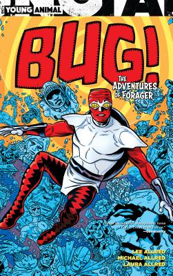 Bug! the Adventures of Forager by Lee Allred
