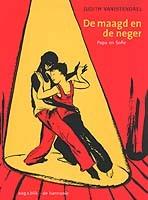 De maagd en de neger: Papa en Sofie - 1994-1998 by Judith Vanistendael