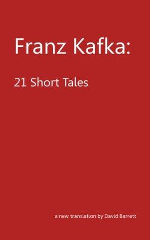 21 Short Tales by David Barrett, Franz Kafka
