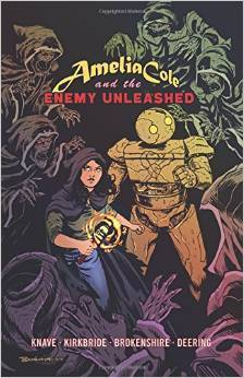 Amelia Cole and the Enemy Unleashed by Adam P. Knave, D.J. Kirkbride, Nick Brokenshire