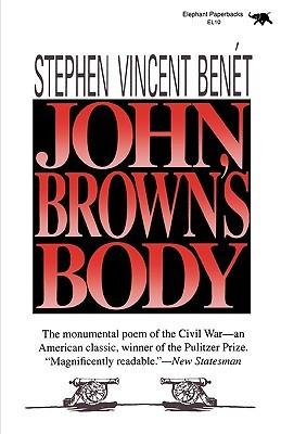 John Brown's Body by Henry Seidel Canby, Stephen Vincent Benét