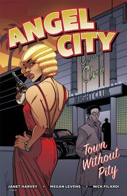 Angel City: Town Without Pity by Nick Filardi, Janet Harvey, Megan Levens